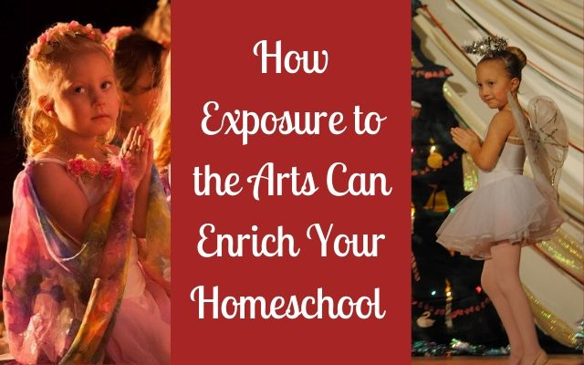 How Exposure to the Arts Can Enrich Your Homeschool